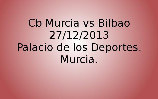 Cb Murcia vs Bilba 27/12/2013