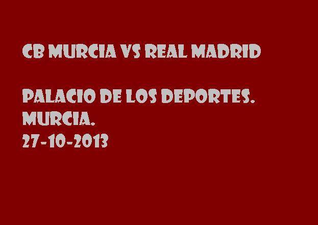 Cb Murcia vs Real Madrid 27-10-2013