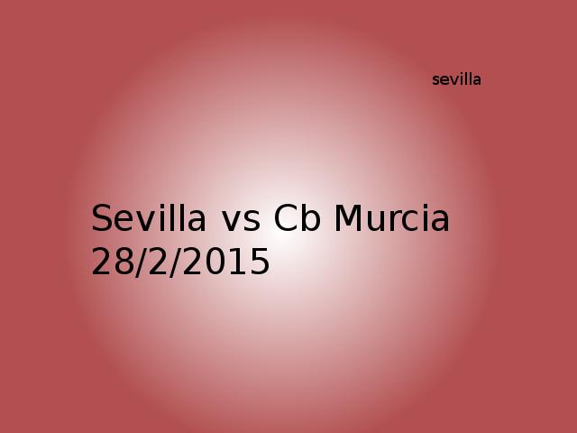 Sevilla vs CB Murcia