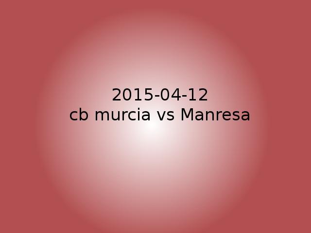 2015-04-12-cb murcia vs Manresa