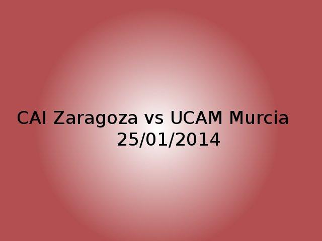 Cai Zaragoza - UCAM Murcai 25/01/2014